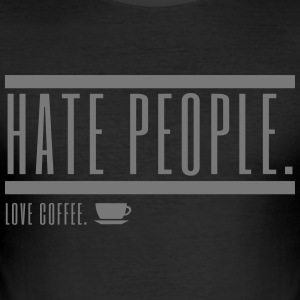 Hate People Love Coffee. Nihilistic and evil. - Men's Slim Fit T-Shirt