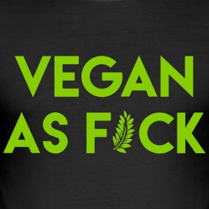 Vegan as f*ck - Men's Slim Fit T-Shirt