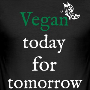 Vegan i dag til i morgen - Slim Fit T-skjorte for menn