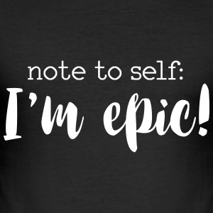 I'm epic - Men's Slim Fit T-Shirt