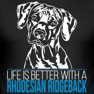 Life is better with a Rhodesian Ridgeback - Men's Slim Fit T-Shirt