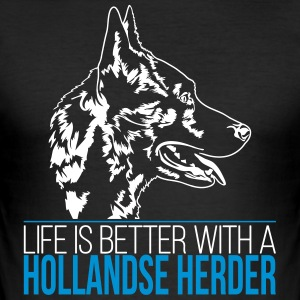 LIFE IS BETTER WITH A HOLLANDSE HERDER - Männer Slim Fit T-Shirt