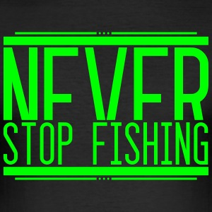 NeverStop Fishing 001 AllroundDesigns - Men's Slim Fit T-Shirt