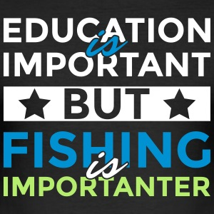 Education is important but fishing is importanter - Männer Slim Fit T-Shirt