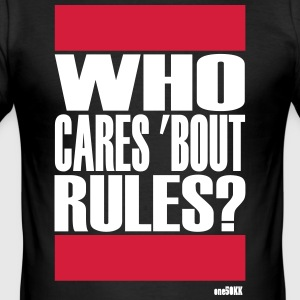 Who cares bout rules - Männer Slim Fit T-Shirt