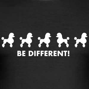 Pudel - Be different - Männer Slim Fit T-Shirt