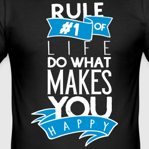 Rule number one of life do what makes you happy - Männer Slim Fit T-Shirt