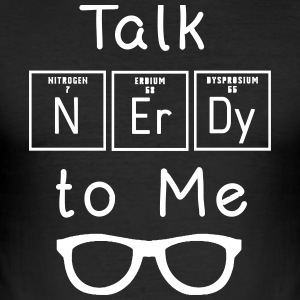 Talk nerdy to me - Männer Slim Fit T-Shirt