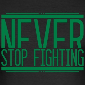 Never Stop Fighting 001 AllroundDesigns - Men's Slim Fit T-Shirt