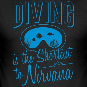Diving is the shortcut to Nirvana - Men's Slim Fit T-Shirt