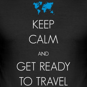 Keep calm and get ready to travel - Männer Slim Fit T-Shirt