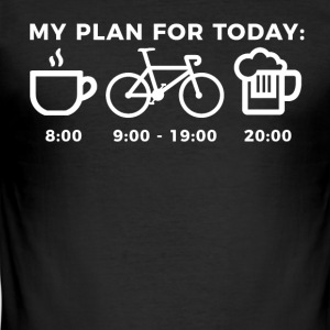 MY PLAN FOR TODAY - Männer Slim Fit T-Shirt