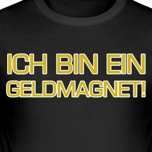 Geldmagnet - Männer Slim Fit T-Shirt