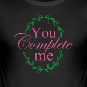 You Complete Me Valentine couple love man woman - Men's Slim Fit T-Shirt