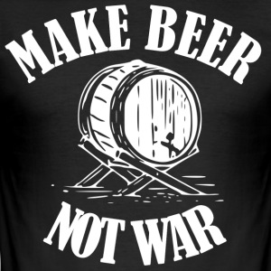 Make Beer was not ... Make Beer Not Wars - Men's Slim Fit T-Shirt