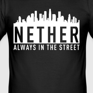 Nether - Always in the Street - Men's Slim Fit T-Shirt