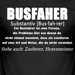 Busfahrer - Busfahrer Definition - Männer Slim Fit T-Shirt
