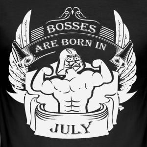 Bosses are born in July - Men's Slim Fit T-Shirt