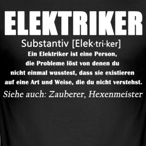 Elektriker - Elektriker Definition - Männer Slim Fit T-Shirt