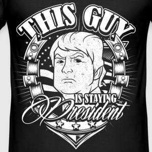 This Guy is staying President Donald Trump - Männer Slim Fit T-Shirt