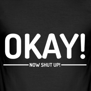 Okay! - Herre Slim Fit T-Shirt
