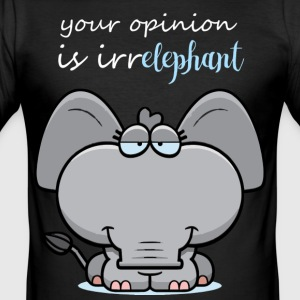 Your opinion is irrelephant - Men's Slim Fit T-Shirt