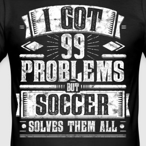 99 Problems but Soccer Solves Them All Shirt - Männer Slim Fit T-Shirt