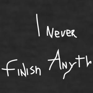 I never finish anyth - Tee shirt près du corps Homme