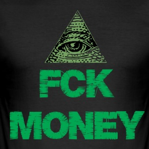 FCK MONEY - Männer Slim Fit T-Shirt