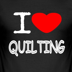 I LOVE QUILTING - Herre Slim Fit T-Shirt