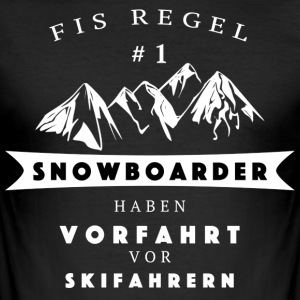 Snowboarders have right before skiers - Men's Slim Fit T-Shirt