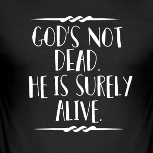 God is Alive - Believe - slim fit T-shirt