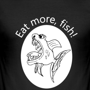 Eat more, fish - Men's Slim Fit T-Shirt