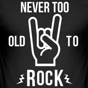 Never too old to Rock - Männer Slim Fit T-Shirt