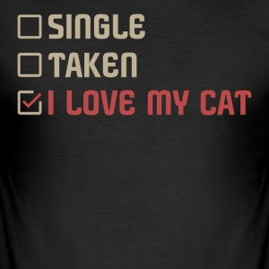 Single Taken I LOVE MY CAT - Männer Slim Fit T-Shirt