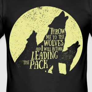 Pack leader - Throw me to the wolves - Men's Slim Fit T-Shirt