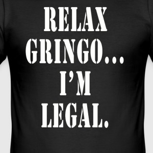 Slapp av Gringo Jeg er Juridisk shirt - Slim Fit T-skjorte for menn