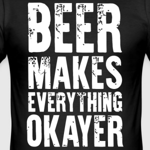 Beer makes everything okayer shirt - Men's Slim Fit T-Shirt