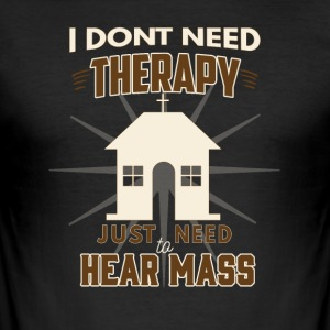 No Therapy - Lets hear Mass - Men's Slim Fit T-Shirt