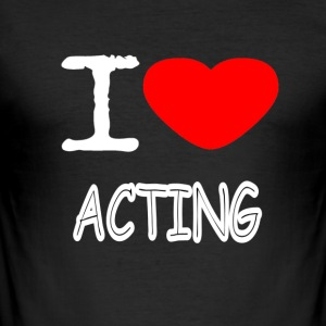 I LOVE ACTING - Männer Slim Fit T-Shirt