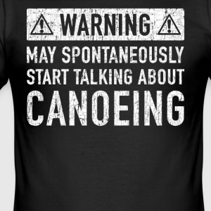 Note: Can Spontaneously Talk About Going Canoeing - Men's Slim Fit T-Shirt