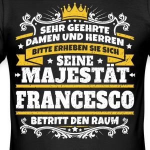 Seine Majestät Francesco - Männer Slim Fit T-Shirt