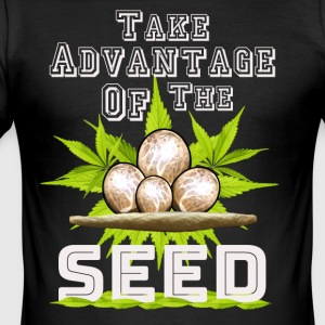 Take Advantage Of The Seed - Cannabis weed thc - Men's Slim Fit T-Shirt