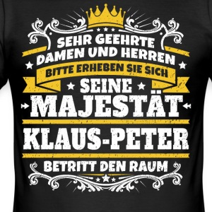 Seine Majestät Klaus-Peter - Männer Slim Fit T-Shirt
