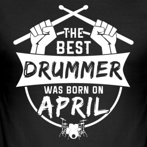 The best drummers are born in April - Men's Slim Fit T-Shirt