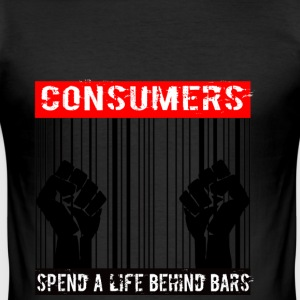Consumers spend a life behind bars - Männer Slim Fit T-Shirt