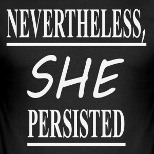 Nevertheless she, - Men's Slim Fit T-Shirt