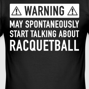 Funny Racquetball Gift Idea - Men's Slim Fit T-Shirt