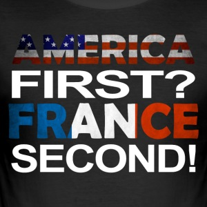 America first France second - Männer Slim Fit T-Shirt
