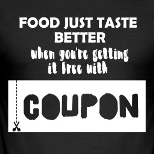 Couponing / Gifts: food just taste better ... - Men's Slim Fit T-Shirt